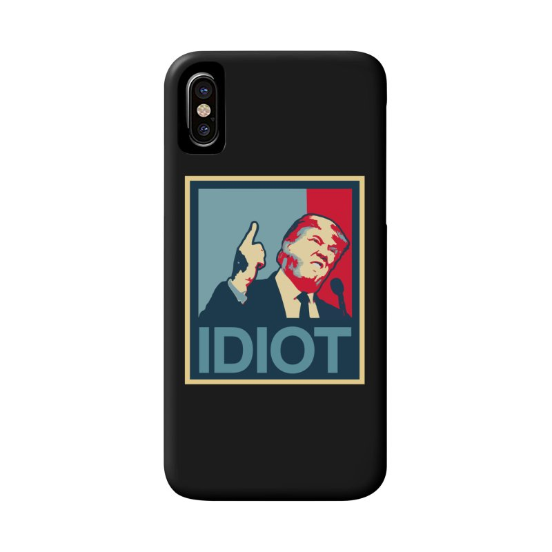 Trump Idiot T-shirt Accessories Phone Case by Tee Panic T-Shirt Shop by Muzehack