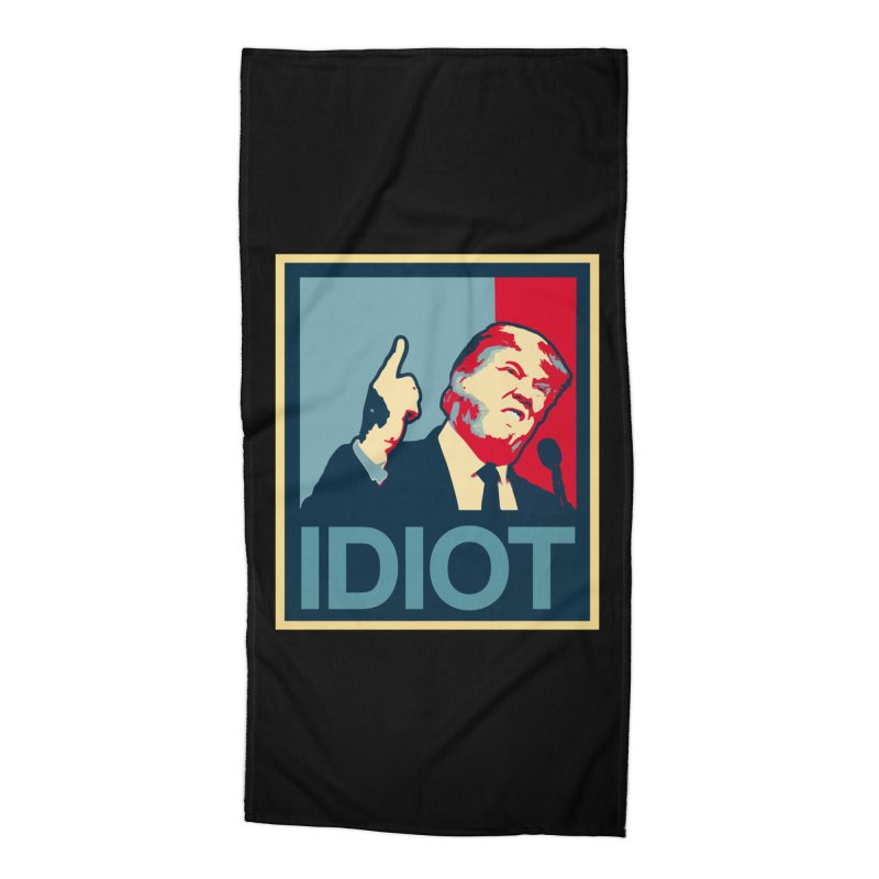 Trump Idiot T-shirt Accessories Beach Towel by Tee Panic T-Shirt Shop by Muzehack