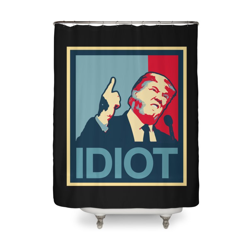 Trump Idiot T-shirt Home Shower Curtain by Tee Panic T-Shirt Shop by Muzehack