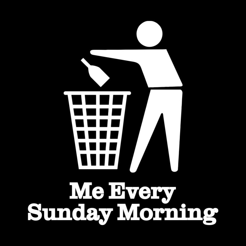 Drunk Me Every Sunday Morning T-shirt by Tee Panic T-Shirt Shop by Muzehack