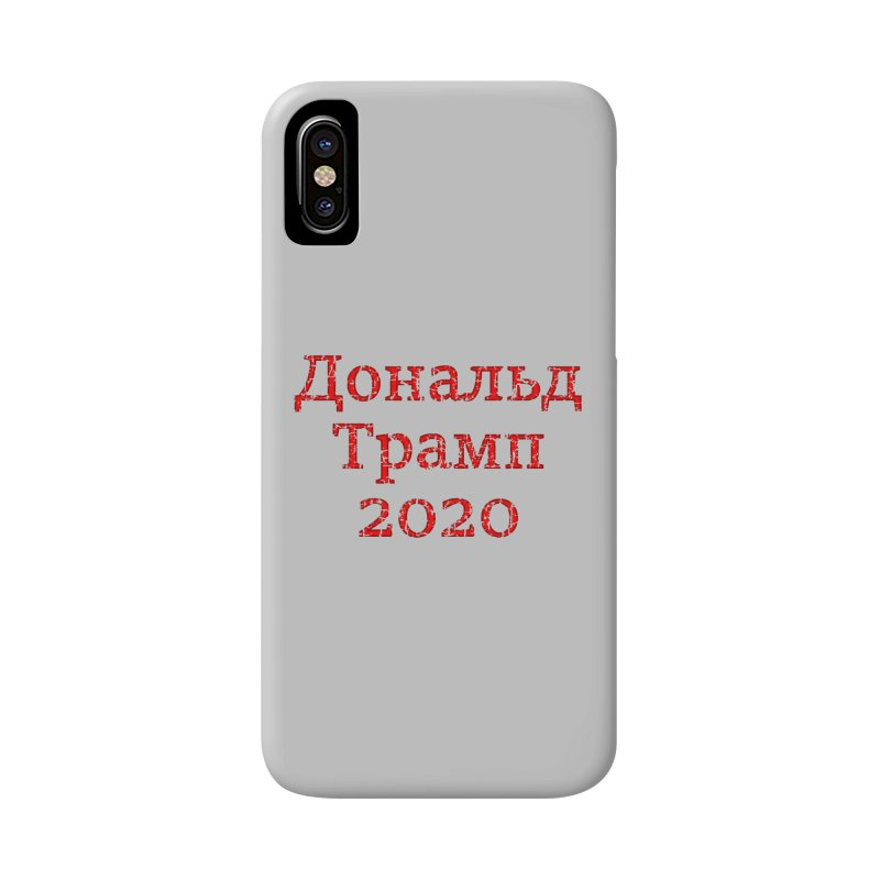 Donald Trump 2020 in Russian T-shirt Accessories Phone Case by Tee Panic T-Shirt Shop by Muzehack