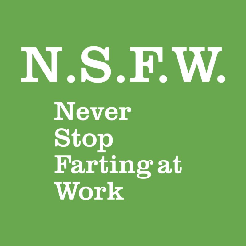 NSFW T-shirt by Tee Panic T-Shirt Shop by Muzehack