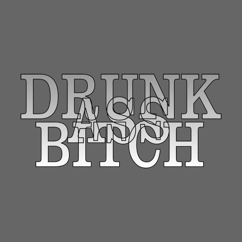 Drunk Ass Bitch T-shirt None  by Tee Panic T-Shirt Shop by Muzehack