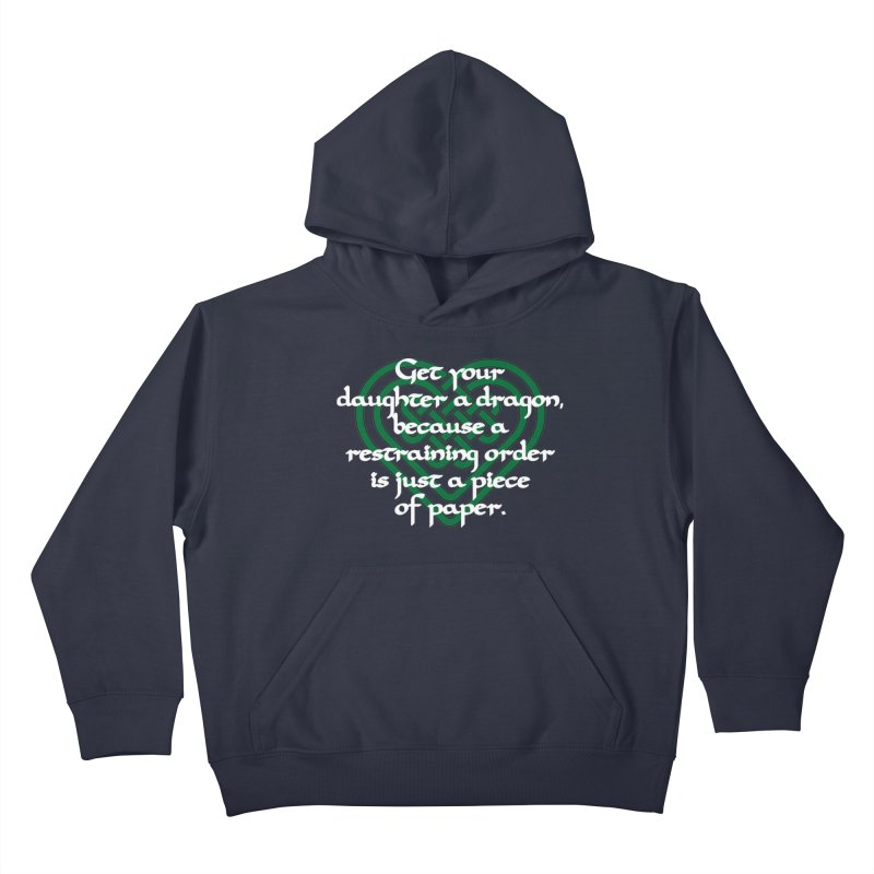 Get Your Daughter A Dragon T-Shirt Kids Pullover Hoody by Tee Panic T-Shirt Shop by Muzehack
