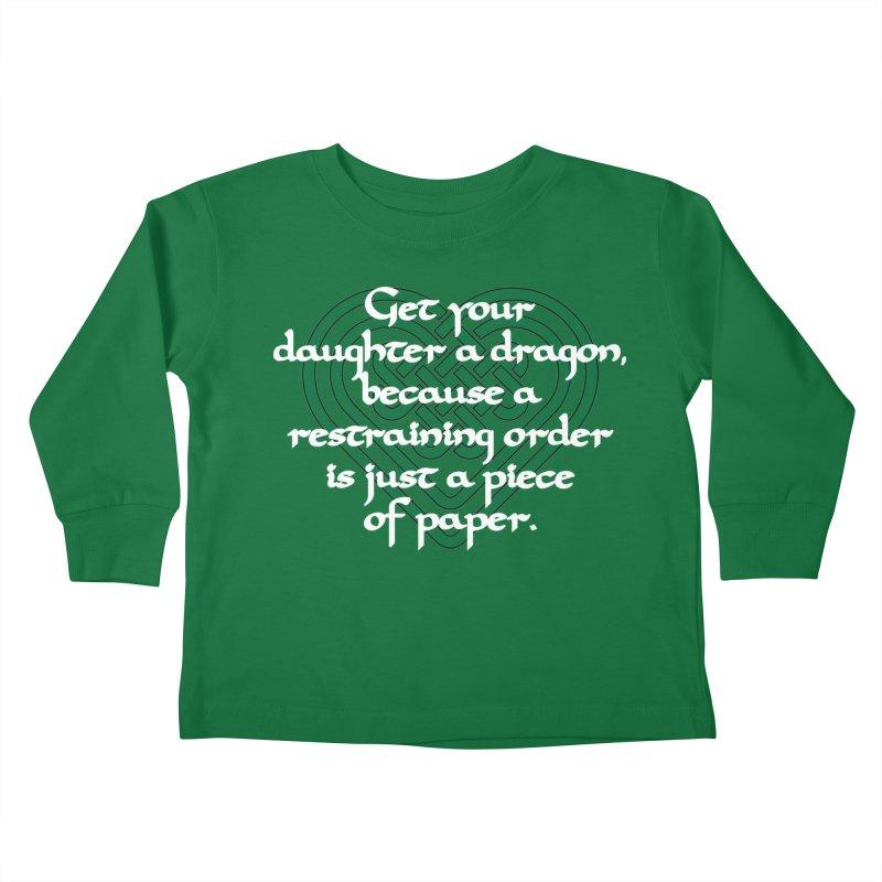 Get Your Daughter A Dragon T-Shirt Kids Toddler Longsleeve T-Shirt by Tee Panic T-Shirt Shop by Muzehack