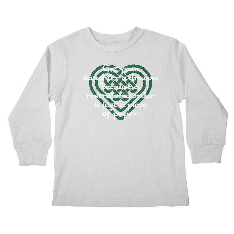 Get Your Daughter A Dragon T-Shirt Kids Longsleeve T-Shirt by Tee Panic T-Shirt Shop by Muzehack