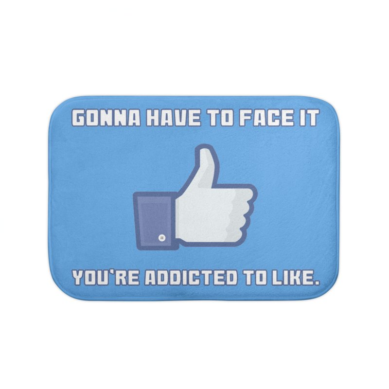 Facebook Addicted To Like T-shirt Home Bath Mat by Tee Panic T-Shirt Shop by Muzehack