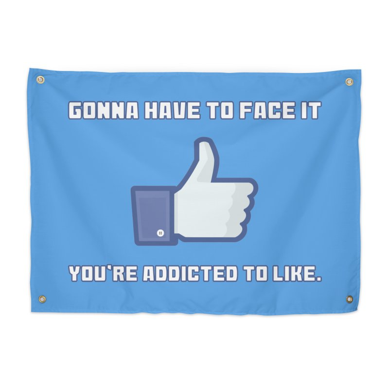 Facebook Addicted To Like T-shirt Home Tapestry by Tee Panic T-Shirt Shop by Muzehack