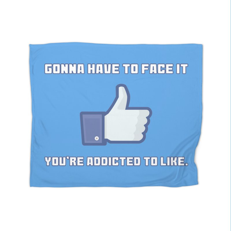 Facebook Addicted To Like T-shirt Home Blanket by Tee Panic T-Shirt Shop by Muzehack