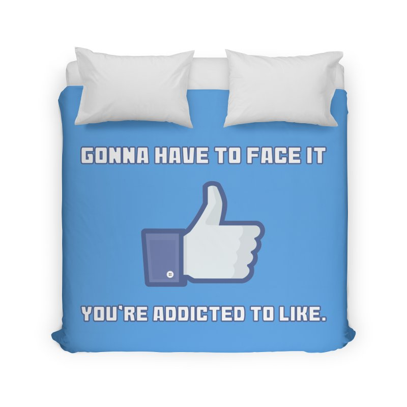Facebook Addicted To Like T-shirt Home Duvet by Tee Panic T-Shirt Shop by Muzehack
