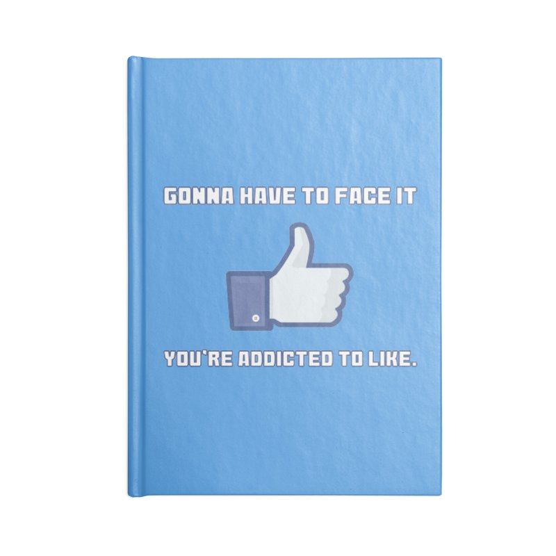 Facebook Addicted To Like T-shirt Accessories Notebook by Tee Panic T-Shirt Shop by Muzehack