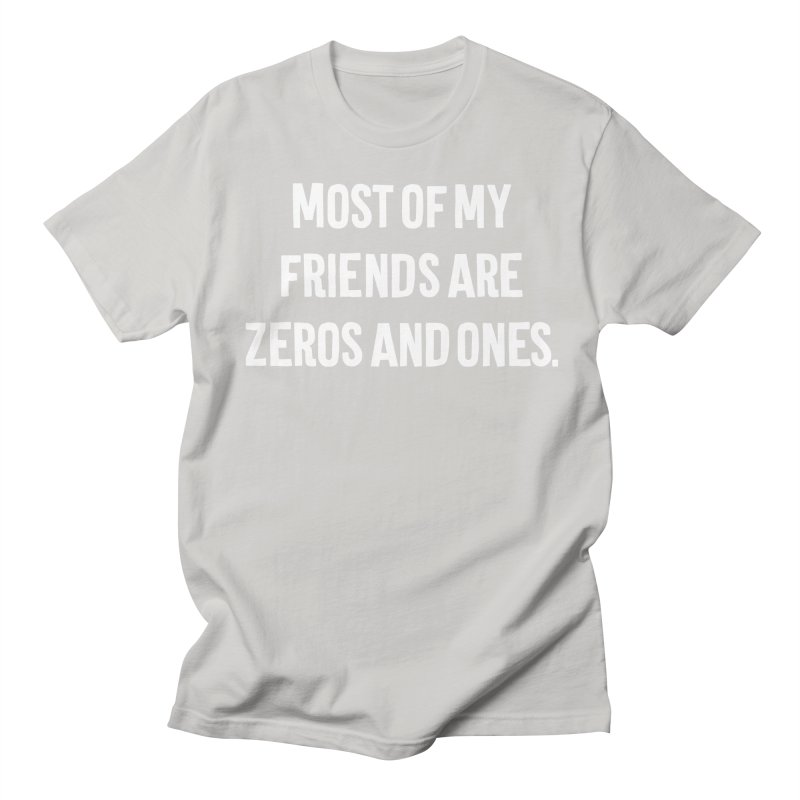 Most Of My Friends Are Zeros And Ones T-shirt Men's Regular T-Shirt by Tee Panic T-Shirt Shop by Muzehack