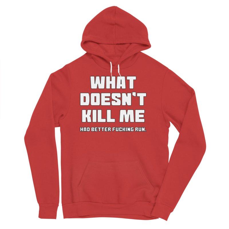 What Doesn't Kill T-shirt Women's Sponge Fleece Pullover Hoody by Tee Panic T-Shirt Shop by Muzehack
