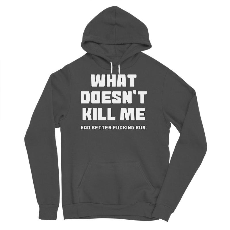 What Doesn't Kill T-shirt Men's Sponge Fleece Pullover Hoody by Tee Panic T-Shirt Shop by Muzehack