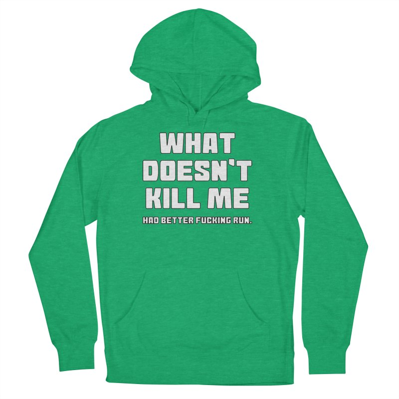 What Doesn't Kill T-shirt Women's French Terry Pullover Hoody by Tee Panic T-Shirt Shop by Muzehack