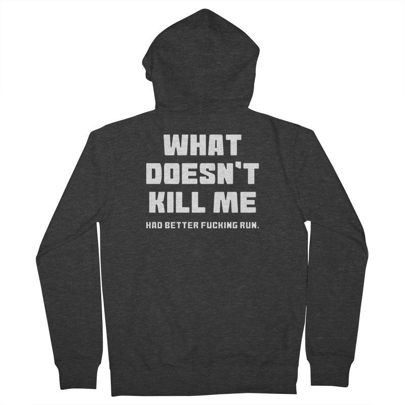 What Doesn't Kill T-shirt Women's French Terry Zip-Up Hoody by Tee Panic T-Shirt Shop by Muzehack