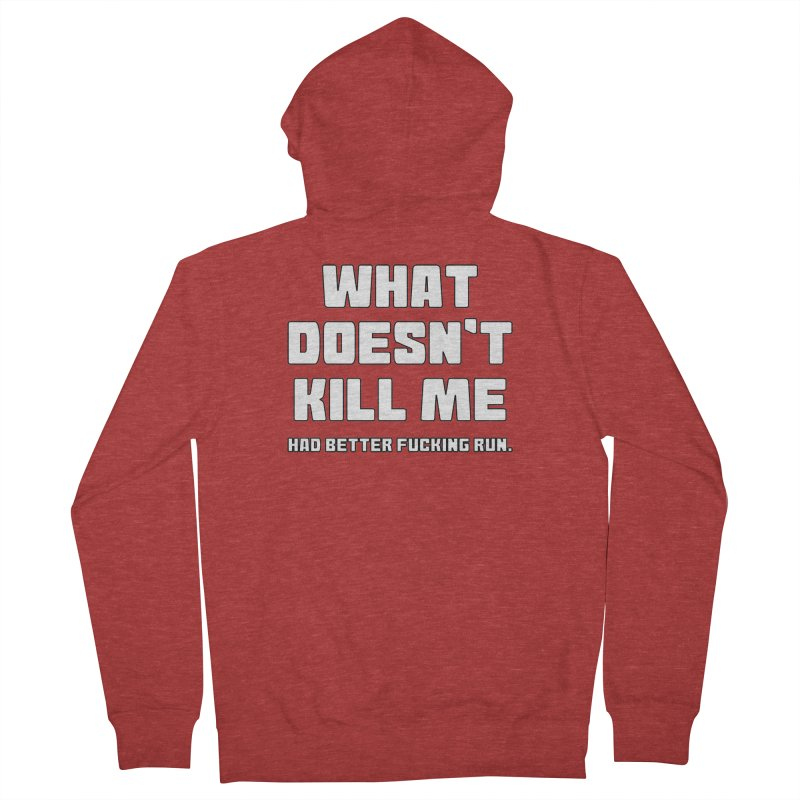 What Doesn't Kill T-shirt Men's French Terry Zip-Up Hoody by Tee Panic T-Shirt Shop by Muzehack