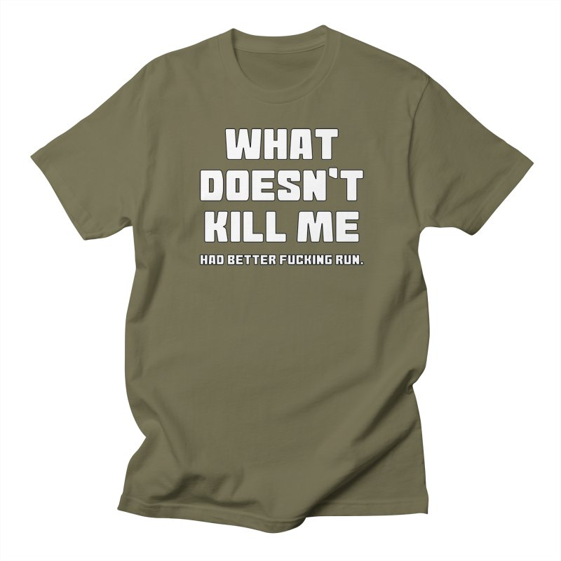 What Doesn't Kill T-shirt Women's Regular Unisex T-Shirt by Tee Panic T-Shirt Shop by Muzehack