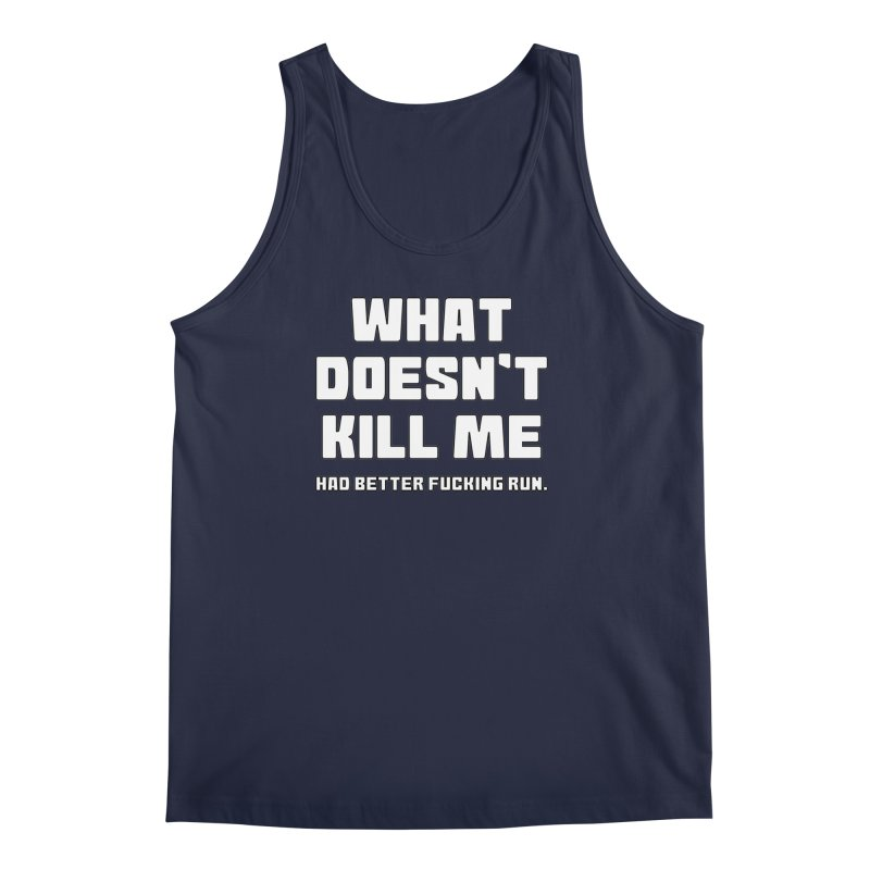 What Doesn't Kill T-shirt Men's Regular Tank by Tee Panic T-Shirt Shop by Muzehack