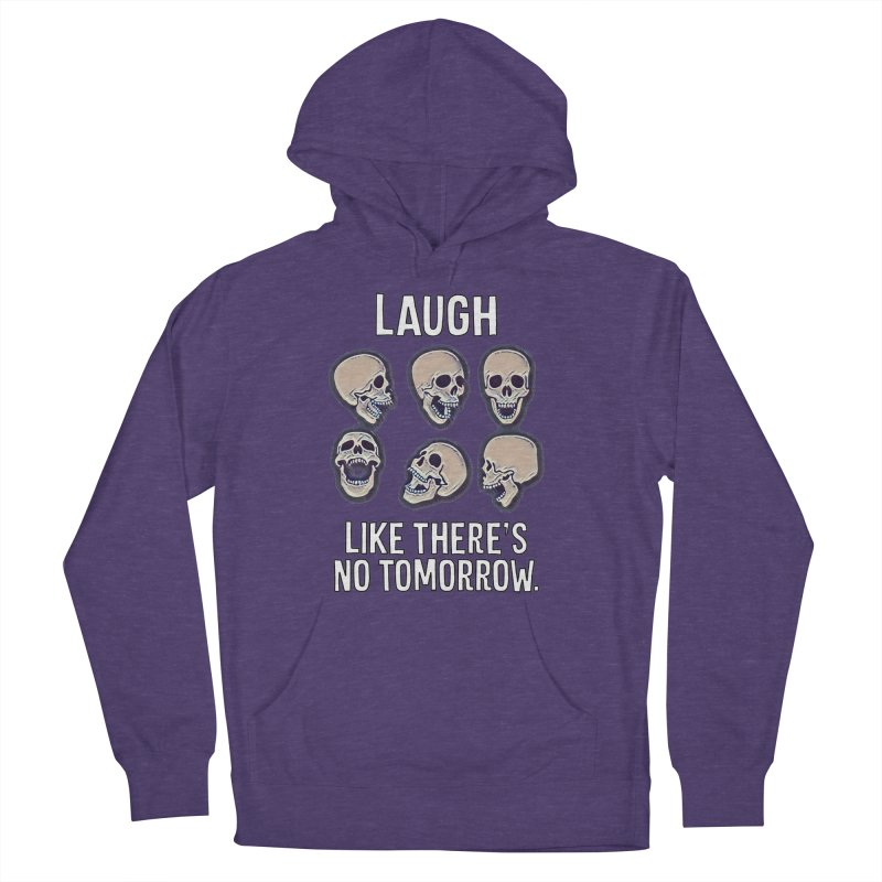 Laugh Like There's No Tomorrow Nihilist T-shirt Men's French Terry Pullover Hoody by Tee Panic T-Shirt Shop by Muzehack