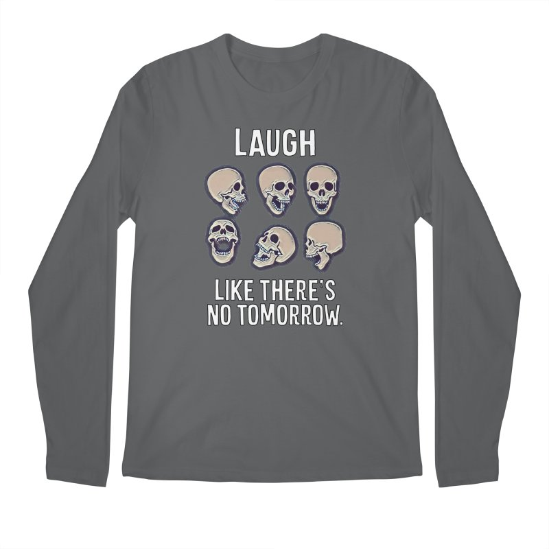 Laugh Like There's No Tomorrow Nihilist T-shirt Men's Regular Longsleeve T-Shirt by Tee Panic T-Shirt Shop by Muzehack