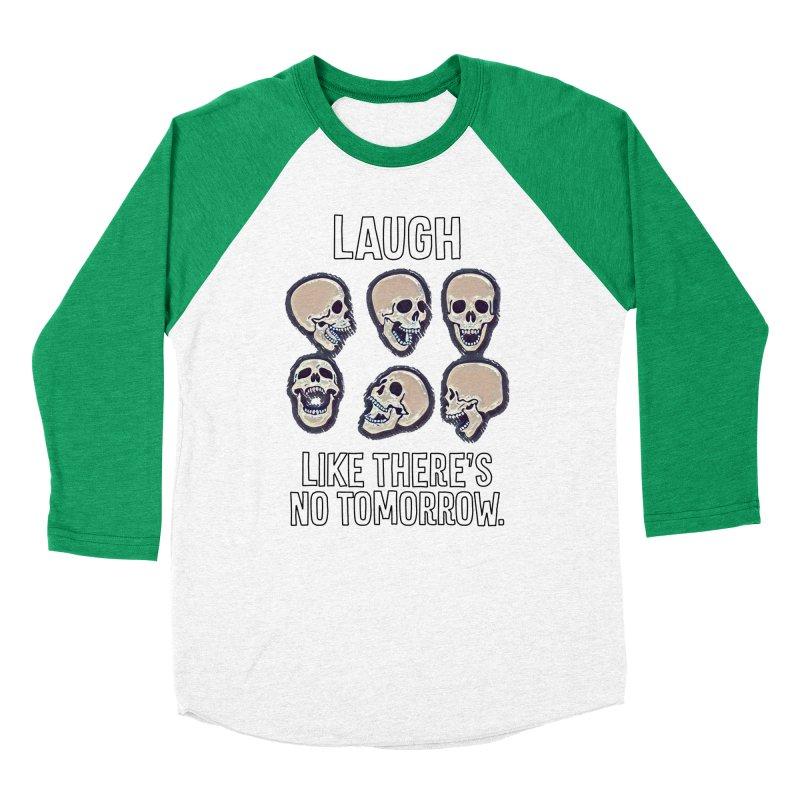 Laugh Like There's No Tomorrow Nihilist T-shirt Men's Baseball Triblend Longsleeve T-Shirt by Tee Panic T-Shirt Shop by Muzehack