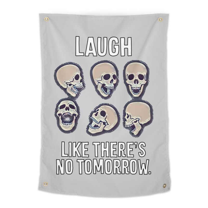 Laugh Like There's No Tomorrow Nihilist T-shirt Home Tapestry by Tee Panic T-Shirt Shop by Muzehack