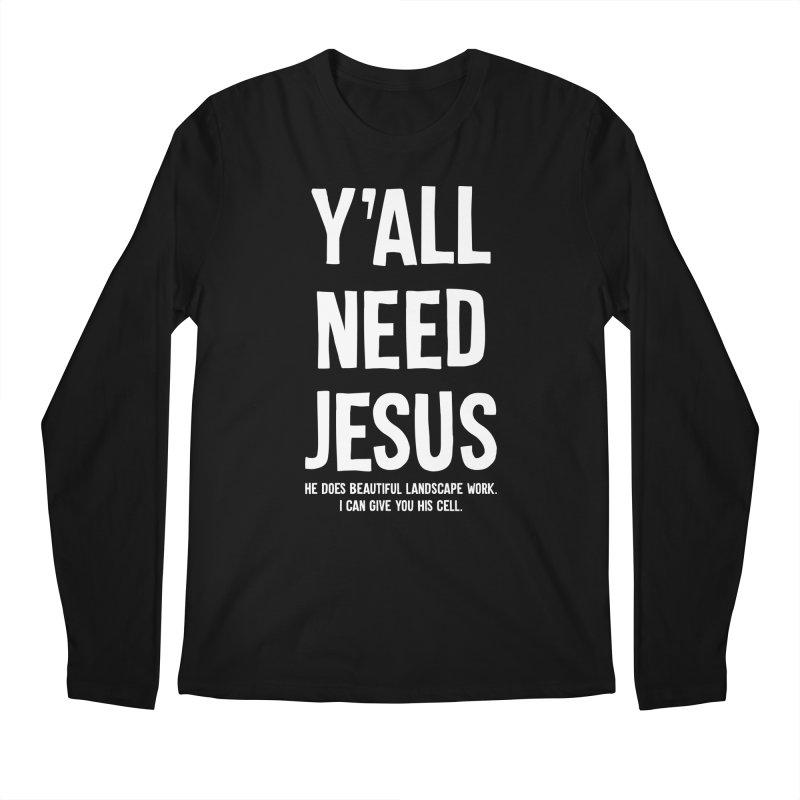 Yall Need Jesus T-shirt Men's Regular Longsleeve T-Shirt by Tee Panic T-Shirt Shop by Muzehack