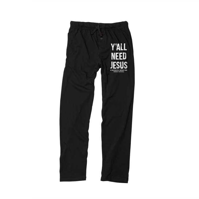 Yall Need Jesus T-shirt Women's Lounge Pants by Tee Panic T-Shirt Shop by Muzehack