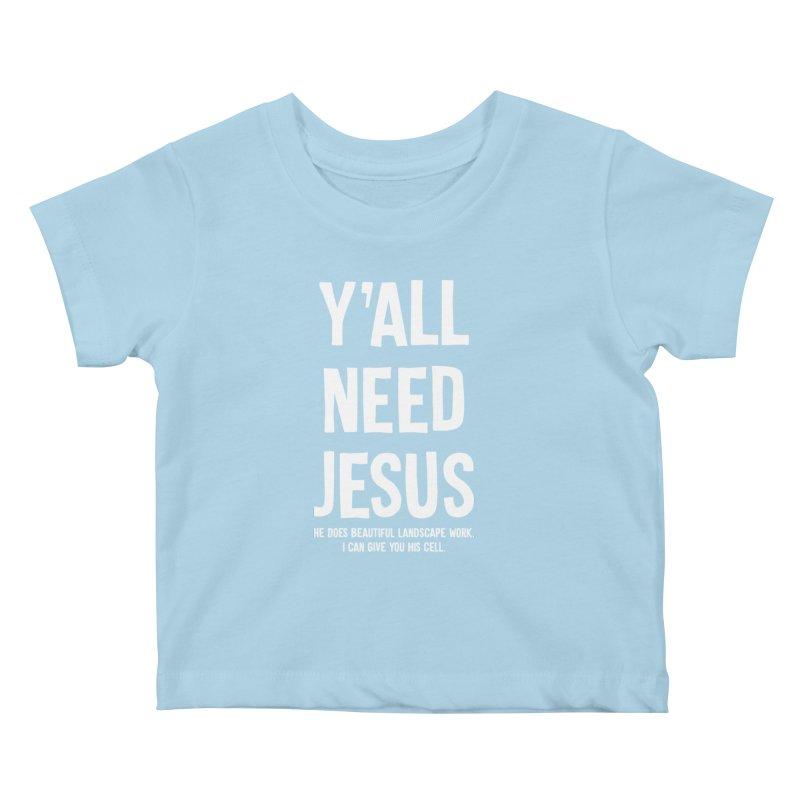 Yall Need Jesus T-shirt Kids Baby T-Shirt by Tee Panic T-Shirt Shop by Muzehack
