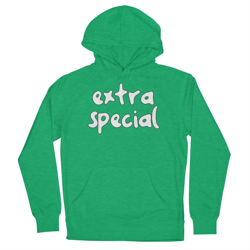 Extra Special T-shirt Women's French Terry Pullover Hoody by Tee Panic T-Shirt Shop by Muzehack