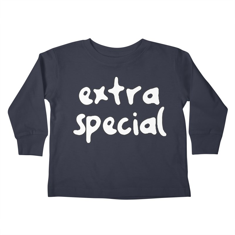 Extra Special T-shirt Kids Toddler Longsleeve T-Shirt by Tee Panic T-Shirt Shop by Muzehack