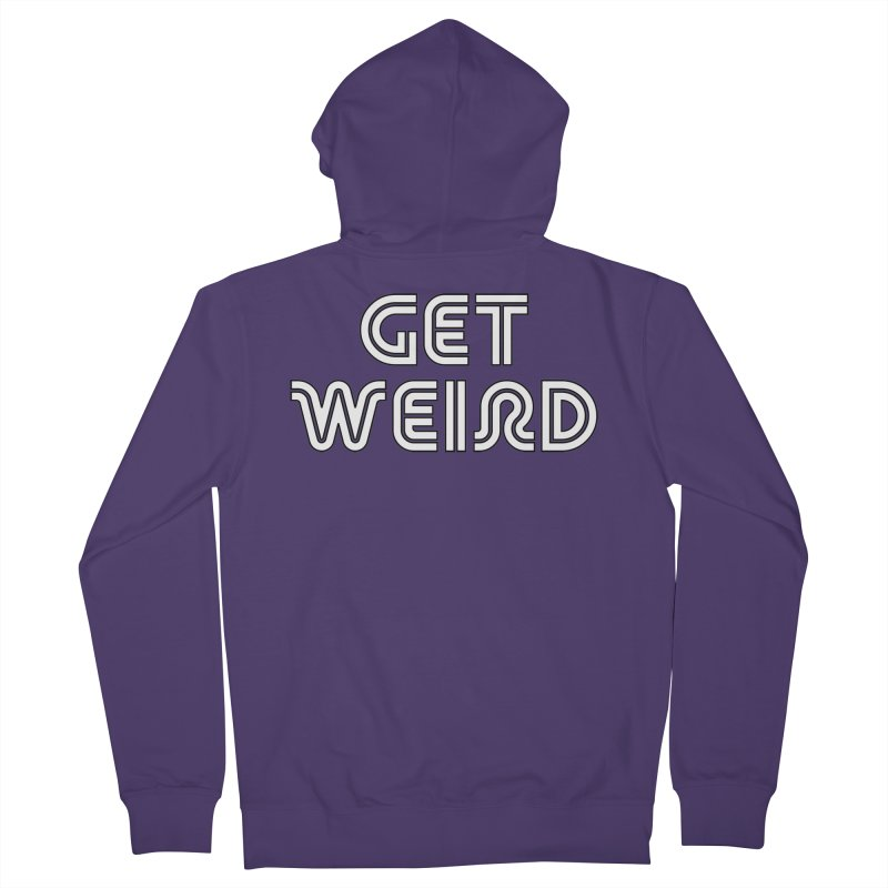 Get Weird T-shirt Women's French Terry Zip-Up Hoody by Tee Panic T-Shirt Shop by Muzehack