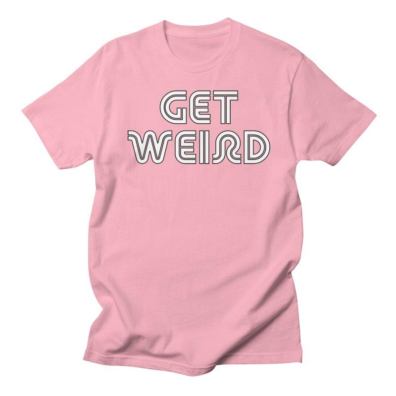 Get Weird T-shirt Men's Regular T-Shirt by Tee Panic T-Shirt Shop by Muzehack
