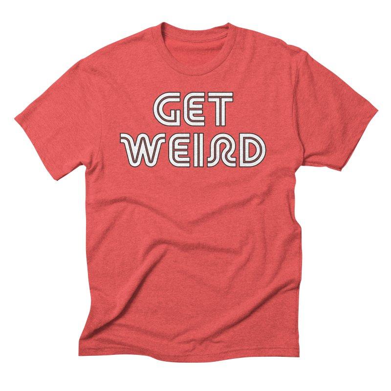 Get Weird T-shirt Men's Triblend T-Shirt by Tee Panic T-Shirt Shop by Muzehack