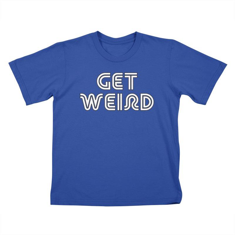 Get Weird T-shirt Kids T-Shirt by Tee Panic T-Shirt Shop by Muzehack
