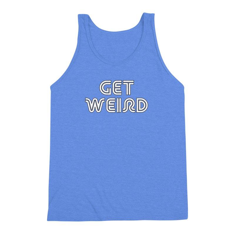 Get Weird T-shirt Men's Triblend Tank by Tee Panic T-Shirt Shop by Muzehack