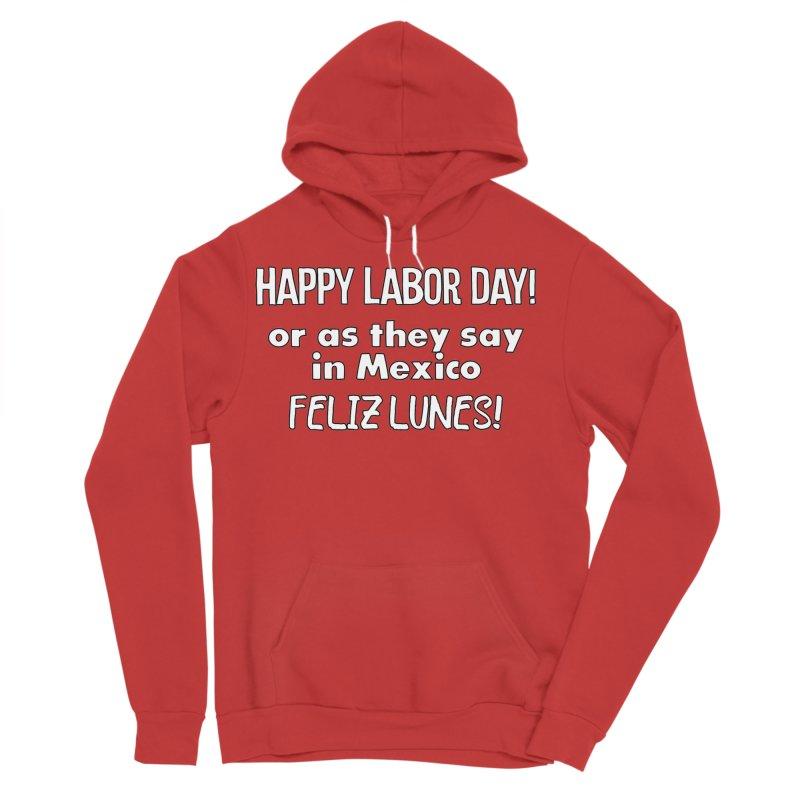 Happy Labor Day T-shirt Men's Sponge Fleece Pullover Hoody by Tee Panic T-Shirt Shop by Muzehack