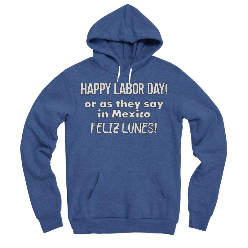 Happy Labor Day T-shirt Women's Sponge Fleece Pullover Hoody by Tee Panic T-Shirt Shop by Muzehack