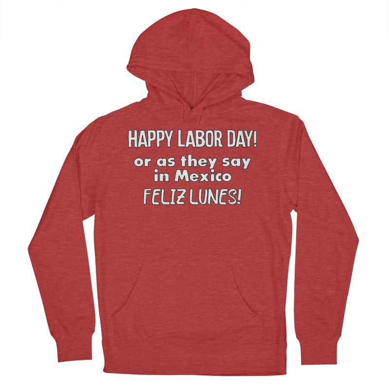 Happy Labor Day T-shirt Women's French Terry Pullover Hoody by Tee Panic T-Shirt Shop by Muzehack