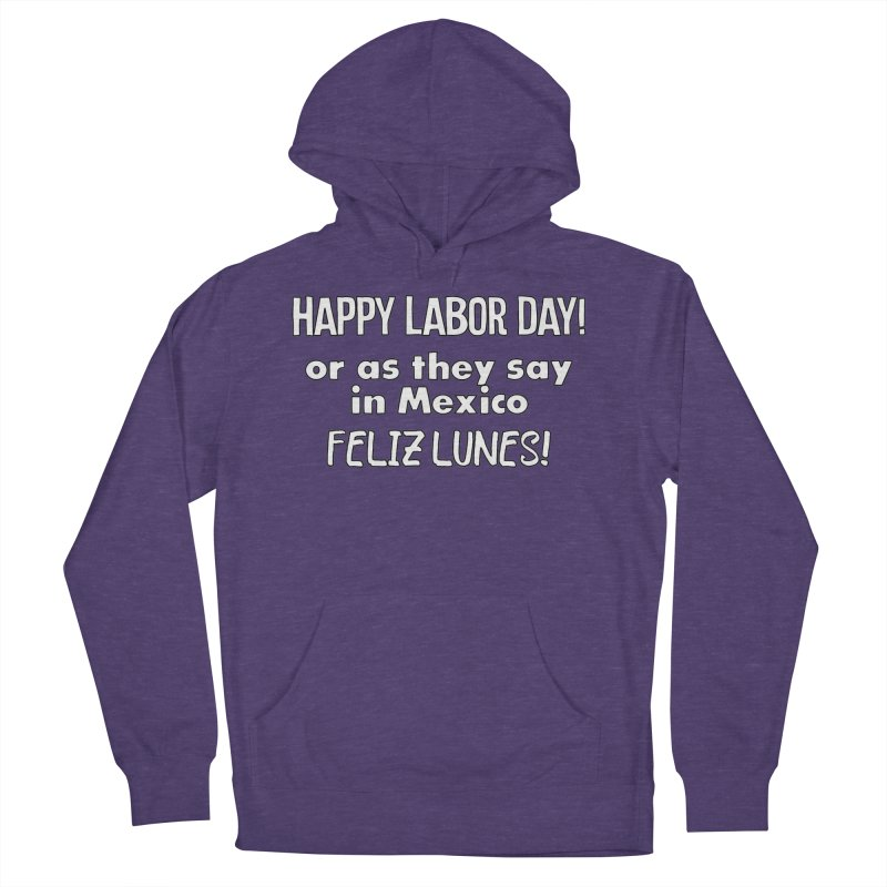 Happy Labor Day T-shirt Men's French Terry Pullover Hoody by Tee Panic T-Shirt Shop by Muzehack