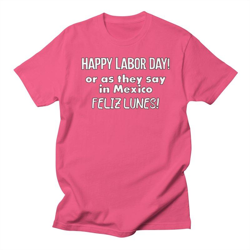 Happy Labor Day T-shirt Women's Regular Unisex T-Shirt by Tee Panic T-Shirt Shop by Muzehack