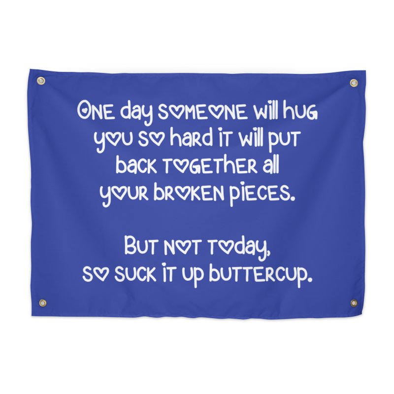 One Day Someone Will Hug You So Hard T-shirt Home Tapestry by Tee Panic T-Shirt Shop by Muzehack