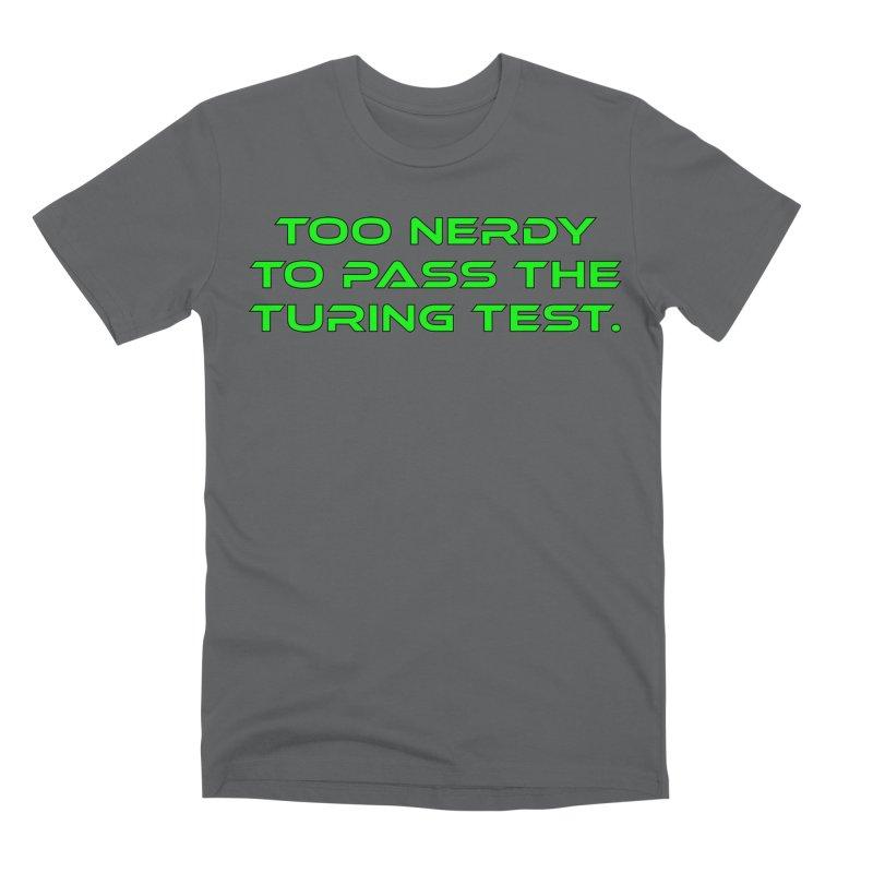 Too Nerdy To Pass The Touring Test T-shirt Men's Premium T-Shirt by Tee Panic T-Shirt Shop by Muzehack