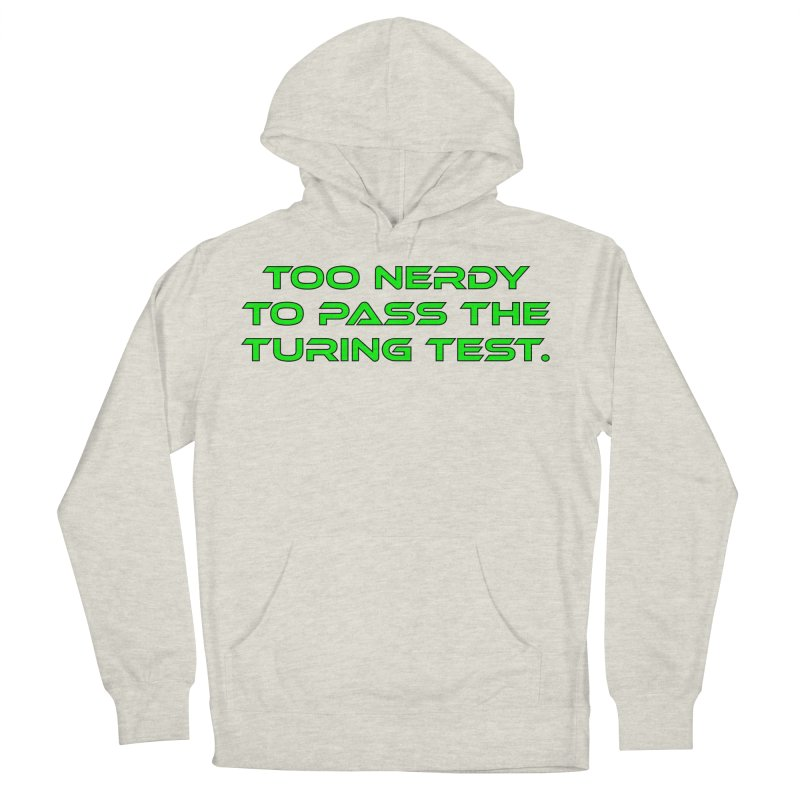Too Nerdy To Pass The Touring Test T-shirt Women's French Terry Pullover Hoody by Tee Panic T-Shirt Shop by Muzehack