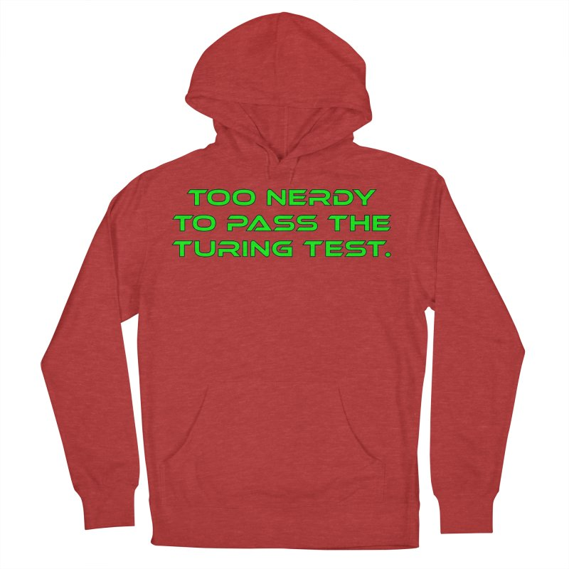 Too Nerdy To Pass The Touring Test T-shirt Men's French Terry Pullover Hoody by Tee Panic T-Shirt Shop by Muzehack