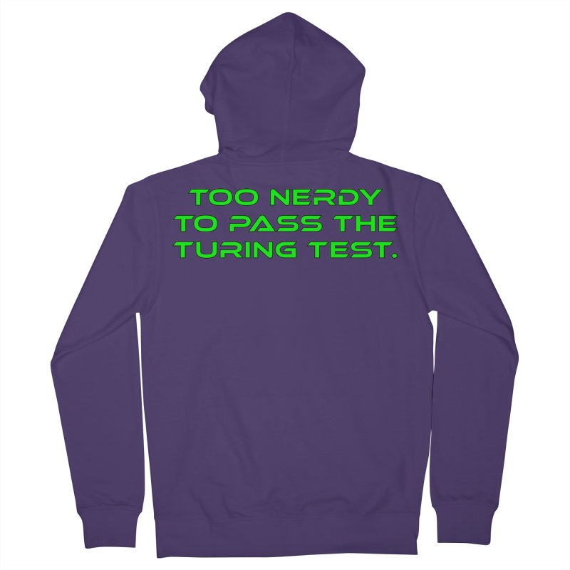 Too Nerdy To Pass The Touring Test T-shirt Women's French Terry Zip-Up Hoody by Tee Panic T-Shirt Shop by Muzehack