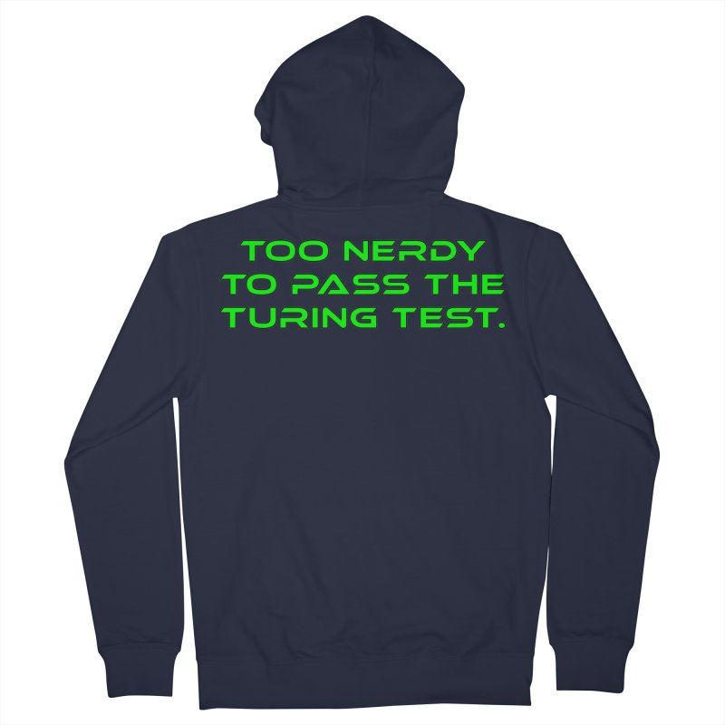 Too Nerdy To Pass The Touring Test T-shirt Men's French Terry Zip-Up Hoody by Tee Panic T-Shirt Shop by Muzehack