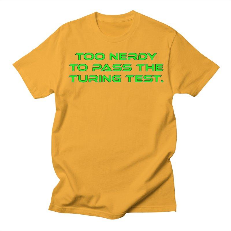 Too Nerdy To Pass The Touring Test T-shirt Men's Regular T-Shirt by Tee Panic T-Shirt Shop by Muzehack