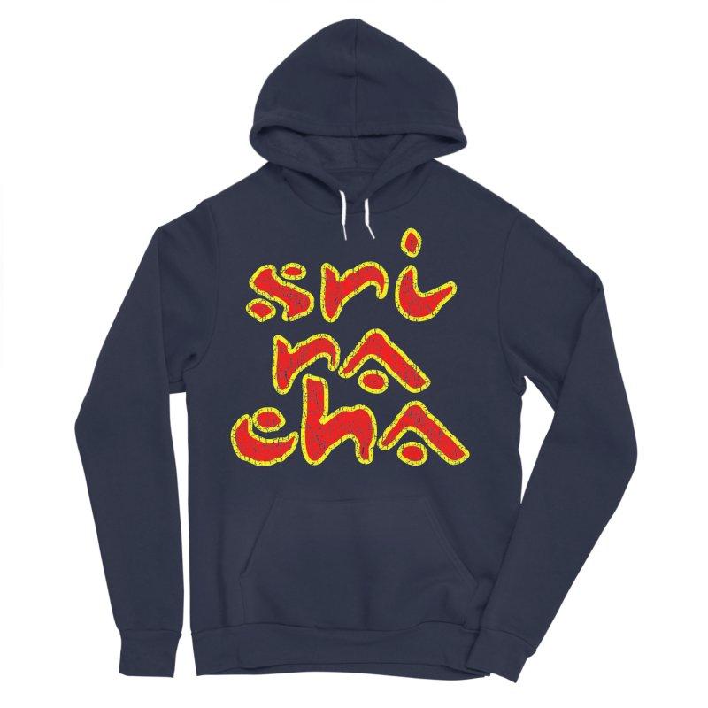 Sriracha T-shirt Women's Sponge Fleece Pullover Hoody by Tee Panic T-Shirt Shop by Muzehack